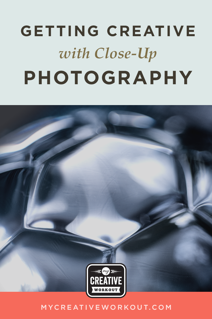 Getting Creative with Close-Up Photography
